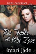 Be Tender with My Love