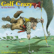 Golf Crazy by Gary Patterson 2018 Wall Calendar