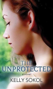 The Unprotected [Large Print]
