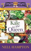 Kale to the Queen [Large Print]
