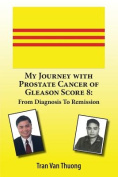 My Journey with Prostate Cancer of Gleason Score 8