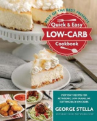 Quick & Easy Low-Carb Cookbook  : Everyday Recipes for Ketogenic, Low-Sugar, or Cutting Back on Carbs