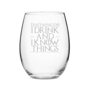 That's What I Do I Drink and I Know Things Stemless 440ml Wine Glass