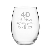 40 is Fine When You Look 29 Stemless 440ml Wine Glass