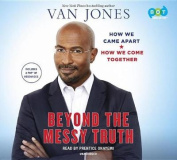 Beyond the Messy Truth [Audio]