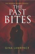 The Past Bites