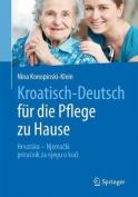 Kroatisch - Deutsch fur die Pflege zu Hause