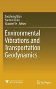 Environmental Vibrations and Transportation Geodynamics