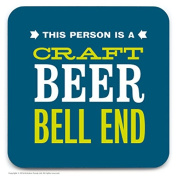 Funny Rude 'Craft Beer Bell End' Humorous Novelty Drinks Coaster