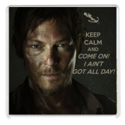 Unique Drinks Coaster with a picture of Daryl Dixon played by Norman Reedus in The Walking Dead. KEEP CALM and Come On I ain't got All Day!