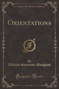 Orientations (Classic Reprint)