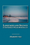 Languages and Silence in the German-Polish Borderland