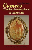 Cameos: Timeless Masterpieces of Glyptic Art