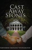 Cast Away Stones