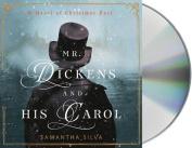 Mr. Dickens and His Carol [Audio]