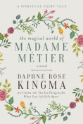 The Magical World of Madame Maetier