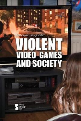 Violent Video Games and Society (Opposing Viewpoints (Paperback))