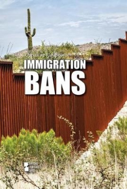 Immigration Bans (Opposing Viewpoints (Paperback))