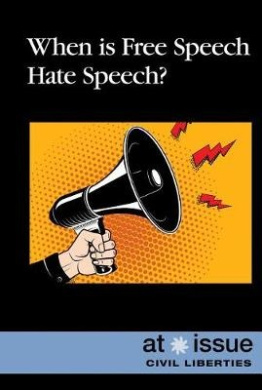 When Is Free Speech Hate Speech? (At Issue (Hardcover))