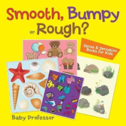Smooth, Bumpy or Rough? Sense & Sensation Books for Kids