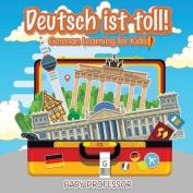 Deutsch Ist Toll! German Learning for Kids