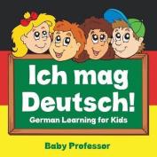 Ich Mag Deutsch! German Learning for Kids