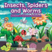 Insects, Spiders and Worms Children's Science & Nature