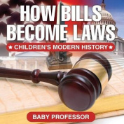 How Bills Become Laws Children's Modern History