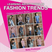 Learning about Popular Fashion Trends Children's Fashion Books