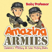 Amazing Armies Children's Military & War History Books