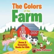 The Colors of the Farm Sense & Sensation Books for Kids