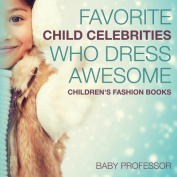 Favorite Child Celebrities Who Dress Awesome Children's Fashion Books