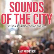 Sounds of the City Sense & Sensation Books for Kids