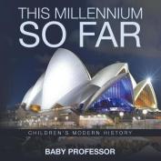 This Millennium So Far Children's Modern History