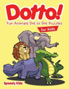 Dotto! Fun Animals Dot to Dot Puzzles for Kids