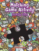 Matching Game Activity Book for Kids