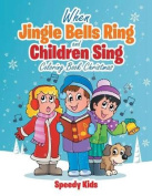When Jingle Bells Ring and Children Sing