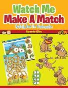 Watch Me Make a Match