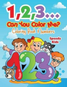 1,2,3...Can You Color Me?