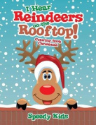 I Hear Reindeers on the Rooftop!