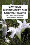 Catholic Christianity and Mental Health