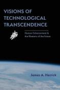 Visions of Technological Transcendence