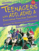 Teenagers with Add, ADHD & Executive Function Deficits