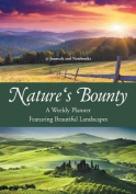 Nature's Bounty - A Weekly Planner Featuring Beautiful Landscapes