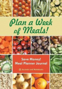 Plan a Week of Meals! Save Money! Meal Planner Journal