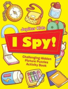 I Spy! Challenging Hidden Picture Puzzles Activity Book