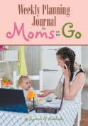 Weekly Planning Journal for Moms on the Go