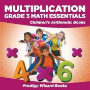 Multiplication Grade 3 Math Essentials Children's Arithmetic Books