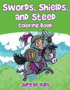 Swords, Shields, and Steeds Coloring Book