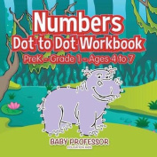 Numbers Dot to Dot Workbook Prek-Grade 1 - Ages 4 to 7